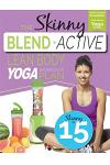 The Skinny Blend Active Lean Body Yoga Workout Plan: Calorie Counted Smoothies with Gentle Yoga Workouts for Health & Wellbeing.