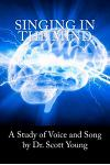 Singing in the Mind: A Study of the Voice and Song