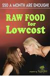 Raw Food for Lowcost: Live healthy for 50 per month!