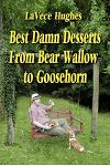 Best Damn Desserts from Bear Wallow to Goosehorn