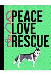 Peace Love Rescue: Appointment Book Daily Planner Book Schedule Organizer Personal Or Professional Use 52 Weeks Husky Dog Green Cover