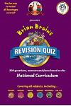 Brian Brain's Revison Quiz for Year 8 -Ages 12 to 13: 300 Questions, Answers and Facts Based on the National Curriculum