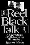 Reel Black Talk: A Sourcebook of 50 American Filmmakers