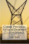 Cyber-Physical Attack Defenses: Preventing Damage to Buildings and Utilities