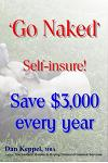 'go Naked': Self-Insure! Save $3,000 Every Year