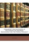 Chambers's Encyclopaedia: A Dictionary of Universal Knowledge for the People, Volume 5