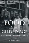 Food in the Gilded Age: What Ordinary Americans Ate