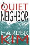 A Quiet Neighbor