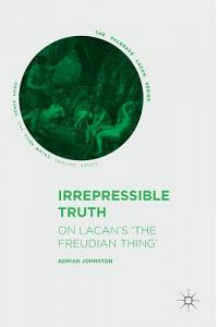 Irrepressible Truth: On Lacan's 'the Freudian Thing'
