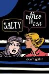 SALTY OFFICE TEA Don't Spill It: Humorous Office Gift Ideas for Staff Gift Exchange