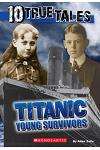 10 True Tales, Titanic Young Survivors