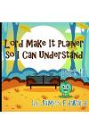 Lord Make It Plainer Part III: So I Can Understand
