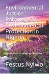 Environmental Justice: Pathways to Environmental Protection in Nigeria: Gaining from the American Experience