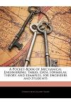 A Pocket-Book of Mechanical Engineering: Tables, Data, Formulas, Theory, and Examples, for Engineers and Students