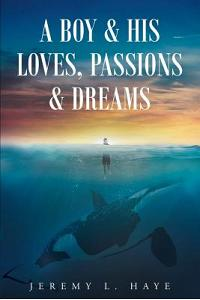 A Boy and His Loves, Passions and Dreams