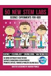 50 New Stem Labs - Science Experiments for Kids