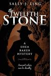The Twelfth Stone: A Shea Baker Mystery