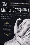 The Medici Conspiracy: The Illicit Journey of Looted Antiquities-From Italy's Tomb Raiders to the World's Greatest Museums