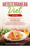 Mediterranean Diet: Meal Prep. Mediterranean Diet Plan. 21 Days Meal Plan. 100 Delicious and Easy Recipes. Lose Weight and Improve your He