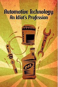 Automotive Technology: An Idiot's Profession