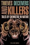 Thieves Deceivers and Killers: Tales of Chemistry in Nature