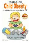 Controlling Child Obesity - Keeping Your Children Healthy