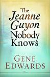 Jeanne Guyon Nobody Knows