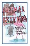 Animal Friends: An Illustrated Children's Book about Animals That Are Learning to Accept Differences in Others and Themselves.