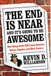 The End Is Near and It's Going to Be Awesome: How Going Broke Will Leave America Richer, Happier, and More Secure
