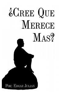 'Cree Que Merece Mas?