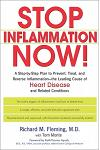 Stop Inflammation Now!: A Step-By-Step Plan to Prevent, Treat, and Reverse Inflammation--The Leading Cause of Heart Disease and Related Condit