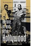 Before, in and After Hollywood: The Life of Joseph E. Henabery