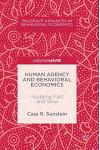 Human Agency and Behavioral Economics: Nudging Fast and Slow