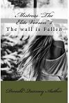 Mistress ''The Elite Verson'' 2: The walls are Fallen