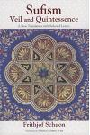 Sufism: Veil and Quintessence: A New Translation with Selected Letters