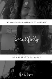 #beautifullybroken: Affirmations & Encouragement for the Abused Soul