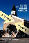 2 Wives 2 Laws: A Story of Mormon Polygamy
