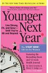 Younger Next Year for Women: Live Strong, Fit, and Sexy Until You're 80 and Beyond