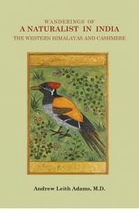 Wanderings of a Naturalist in India: The Western Himalayas and Cashmere