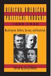 African American Political Thought, 1890-1930: Washington, Du Bois, Garvey and Randolph
