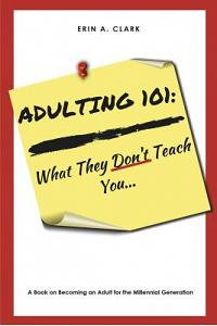 Adulting 101: What They Don't Teach You