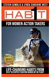 1 Habit for Women Action Takers: Life Changing Habits from the Happiest Achieving Women on the Planet