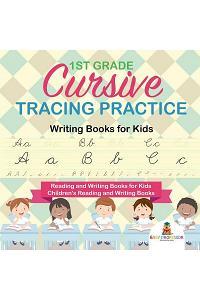 1st Grade Cursive Tracing Practice - Writing Books for Kids - Reading and Writing Books for Kids Children's Reading and Writing Books