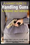 A Women's Guide to Handling Guns - A Woman's Self-Defense