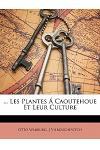 ... Les Plantes a Caoutehoue Et Leur Culture
