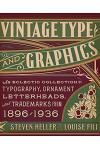 Vintage Type and Graphics: An Eclectic Collection of Typography, Ornament, Letterheads, and Trademarks from 1896-1936 [With CDROM]