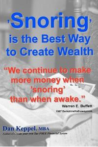 'snoring' Is the Best Way to Create Wealth: We Continue to Make More Money When Snoring Than When Active.