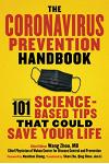 The Coronavirus Prevention Handbook: 101 Science-Based Tips That Could Save Your Life (Available on March 31, 2020)