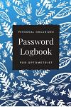 Password Logbook For Optometrist: Beautiful Alphabetical Password Book Organizer Perfect For Tracking Usernames, Logins, Passwords, Web Addresses and