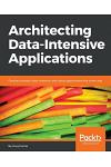 Architecting Data Intensive Applications